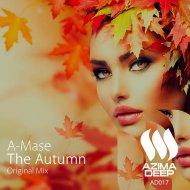 A-Mase - The Autumn  (Original Mix)
