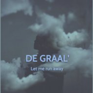 DE GRAAL\' - Let me run away  (Original Mix)