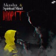 Spiritual Mind & Akasha - Drop IT  (Original Mix)