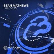 Sean Mathews - I Reckon  (Extended Mix)