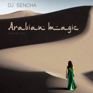 DJ SENCHA - Arabian Magic (Original Mix)