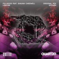 FullMode & Shauna Cardwell - Lighter (feat. Shauna Cardwell) (Original Mix)
