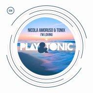 Nicola Amoruso & Tonix - I\'m Loving (Original Mix)