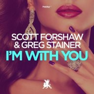 Scott Forshaw & Greg Stainer - I\'m with You (Original Club Mix)