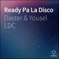 Daster & Yousel LDC & PrinsyFlow & Groner The BeatMaker & Eliot El Mago D Oz - Ready Pa La Disco (feat. PrinsyFlow, Groner The BeatMaker & Eliot El Mago D Oz) (Original Mix)
