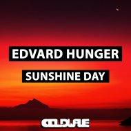 Edvard Hunger  - Sunshine Day (Jay Quanta Edit)