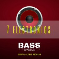 7 Electronics - Bass Is The Base (Original Mix)