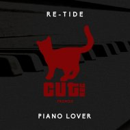 Re-Tide - Piano Lover (Original Mix)