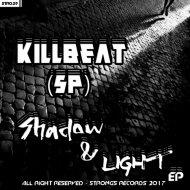KillBeat (SP) - Shadow & Light (Original Mix)
