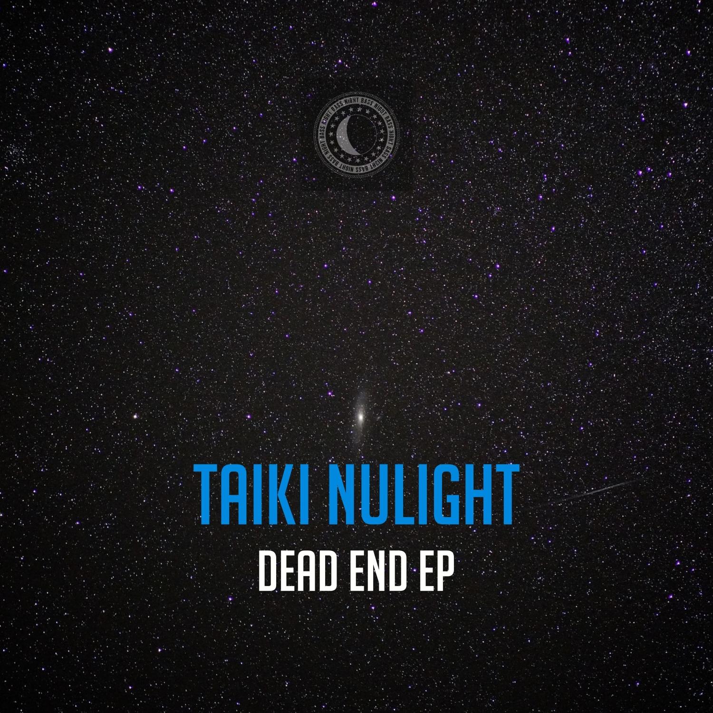 Taiki Nulight - Dead End (Original Mix)
