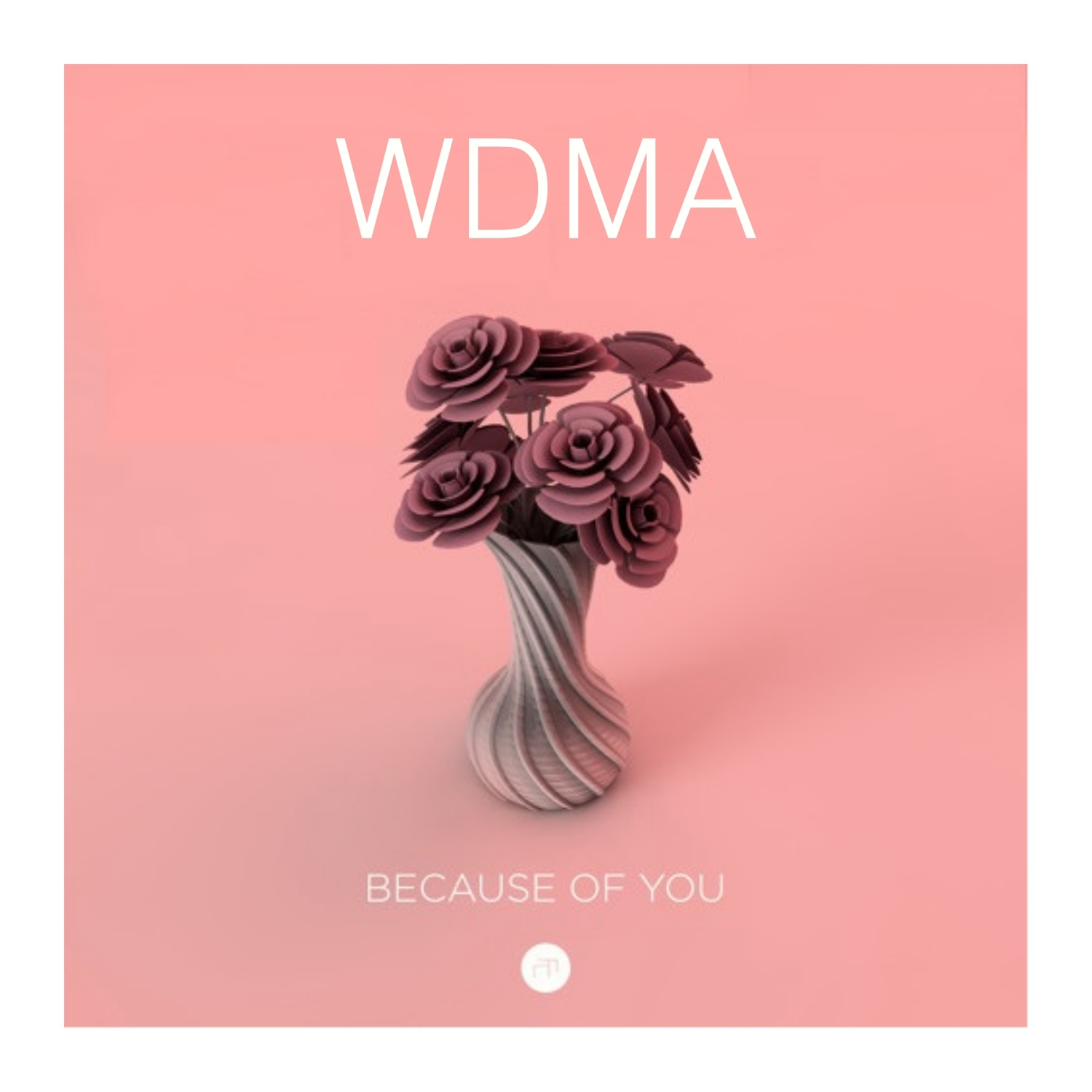 WDMA - Because of You (Original Mix)