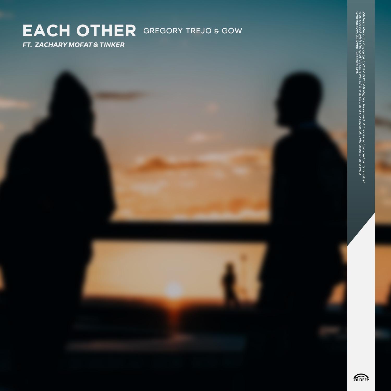 Gregory Trejo & GOW & Zachary MoFat & Tinker - Each Other (feat. Zachary MoFat & Tinker) (Original Mix)