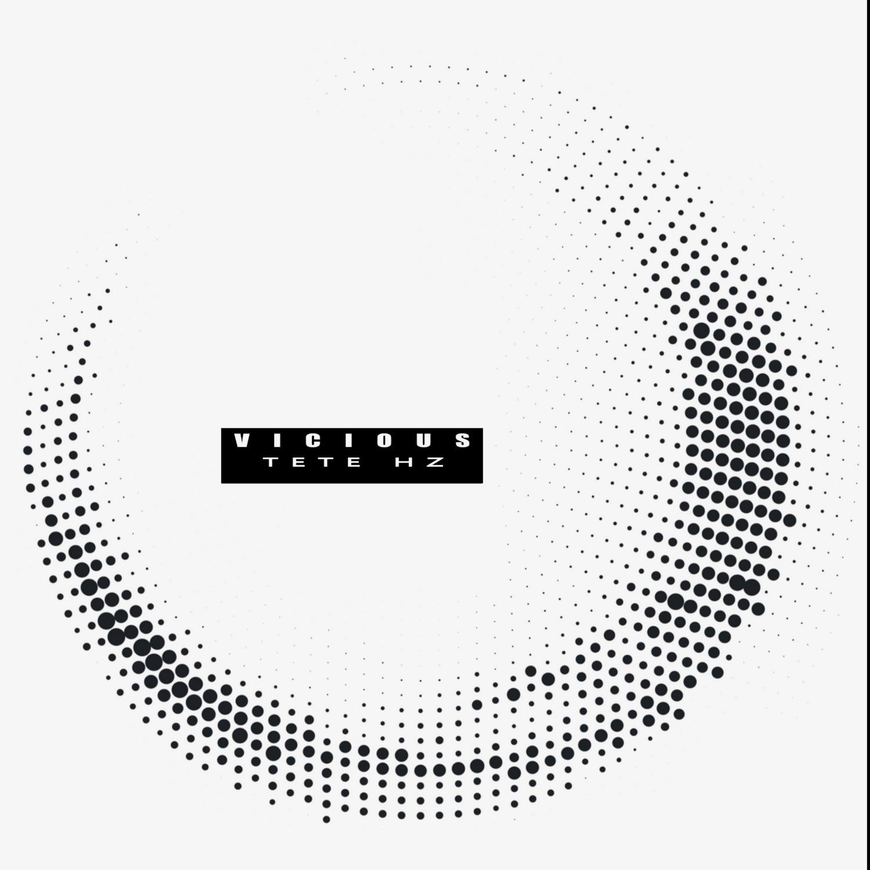 Tete Hz - Vicious (Original Mix)