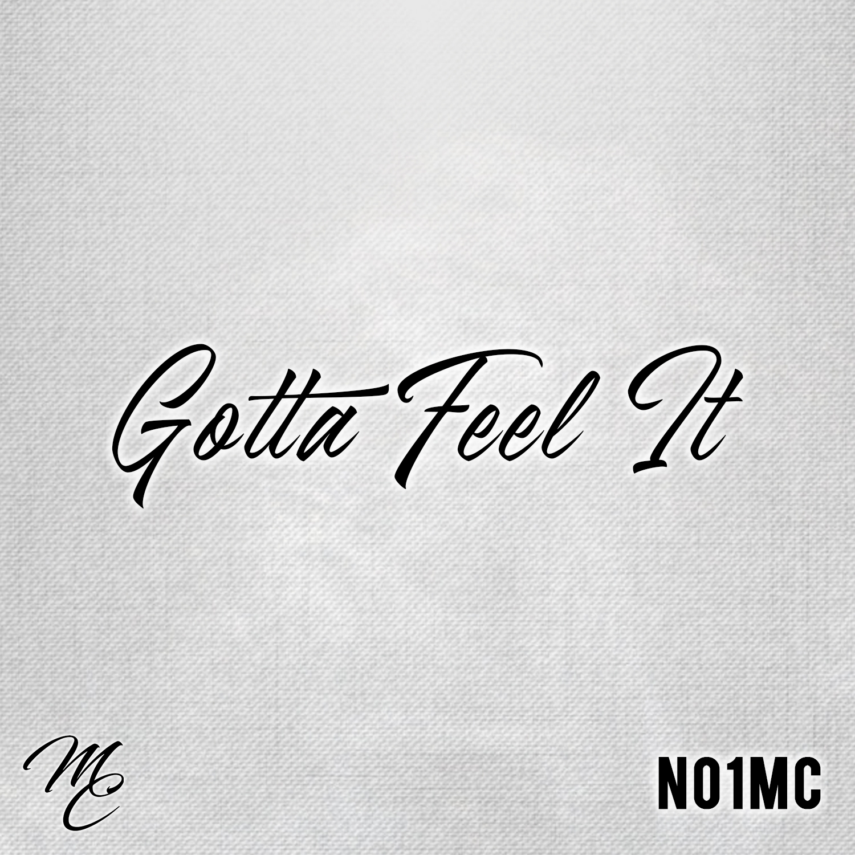 No1MC - Gotta Feel It (Original Mix)