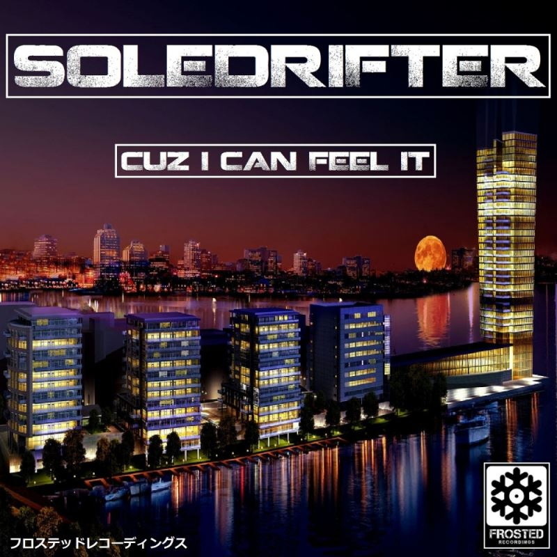 Soledrifter - Cuz I Can Feel It  (Original Mix)