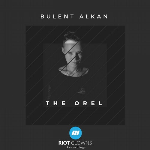Bulent Alkan - The Orel (Original Mix)