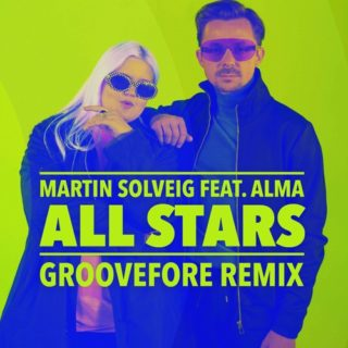 Martin Solveig Ft. ALMA - All Stars (Groovefore Remix)