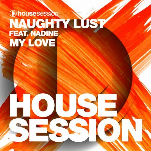 Naughty Lust Ft. Nadine - My Love (Original Mix)