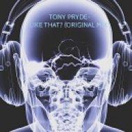 Tony Pryde - Like That (Original Mix)