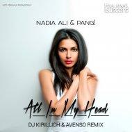 Nadia Ali & PANG! - All In My Head  (DJ KIRILLICH & AVENSO Remix)