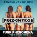 Armand Van Helden - The Funk Phenomena  (Fred & Mykos Remix)