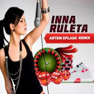 INNA - Ruleta  (Artem Splash Remix)