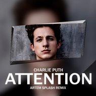 Charlie Puth - Attention (Artem Splash Remix)