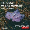 Tau-Rine feat. Alaera - In The Memory (Original Mix)