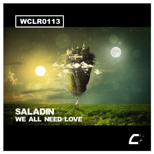 Saladin - We All Need Love (Original Mix)