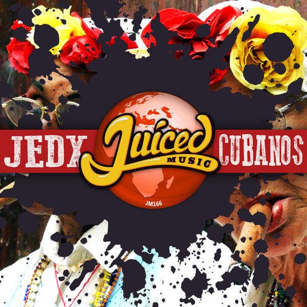 JedX - Cubanos (Original Mix)