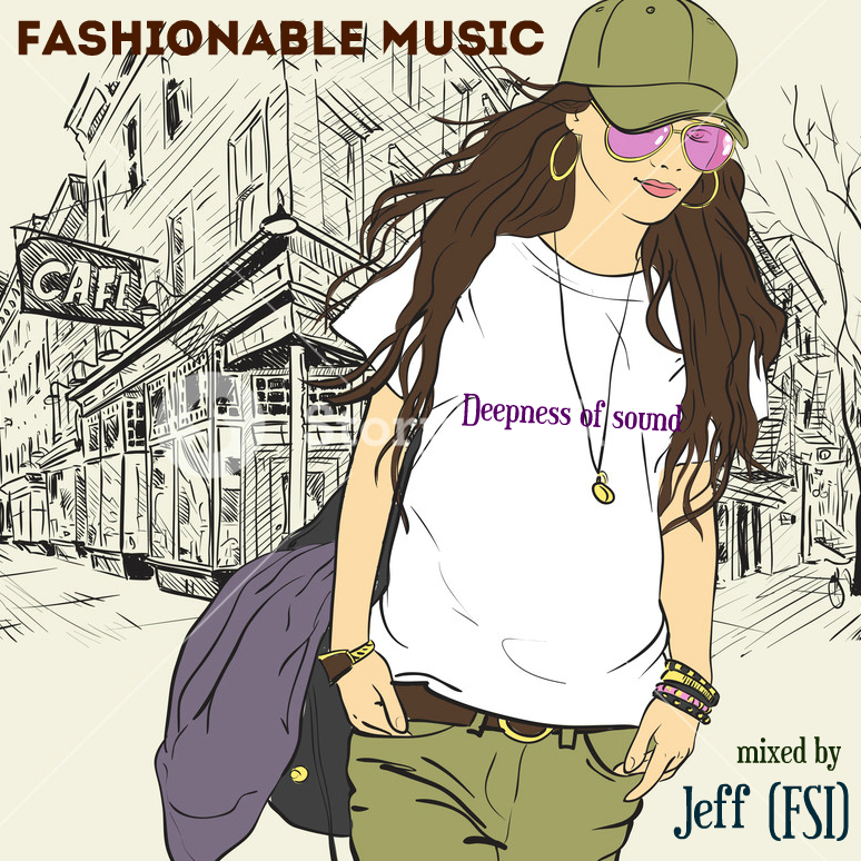 Jeff (FSI) - Fashionable music (Deep house Mix) ()