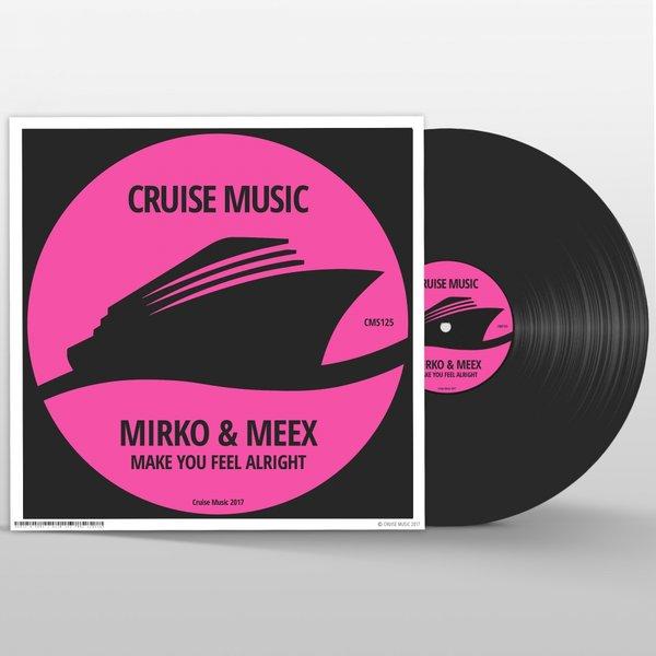 Mirko & Meex - Make You Feel Alright (Original Mix)