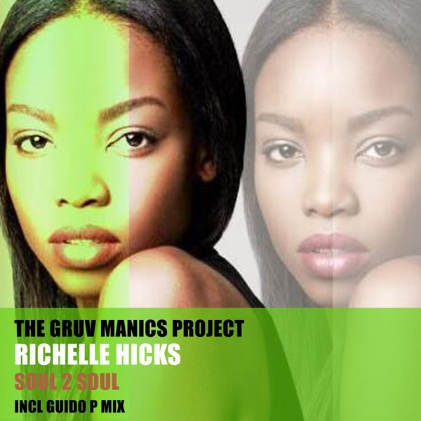 The Gruv Manics Project feat. Richelle Hicks - Soul 2 Soul (Guido P Mix)