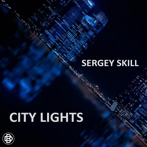Sergey Skill - City Lights  (Original Mix)