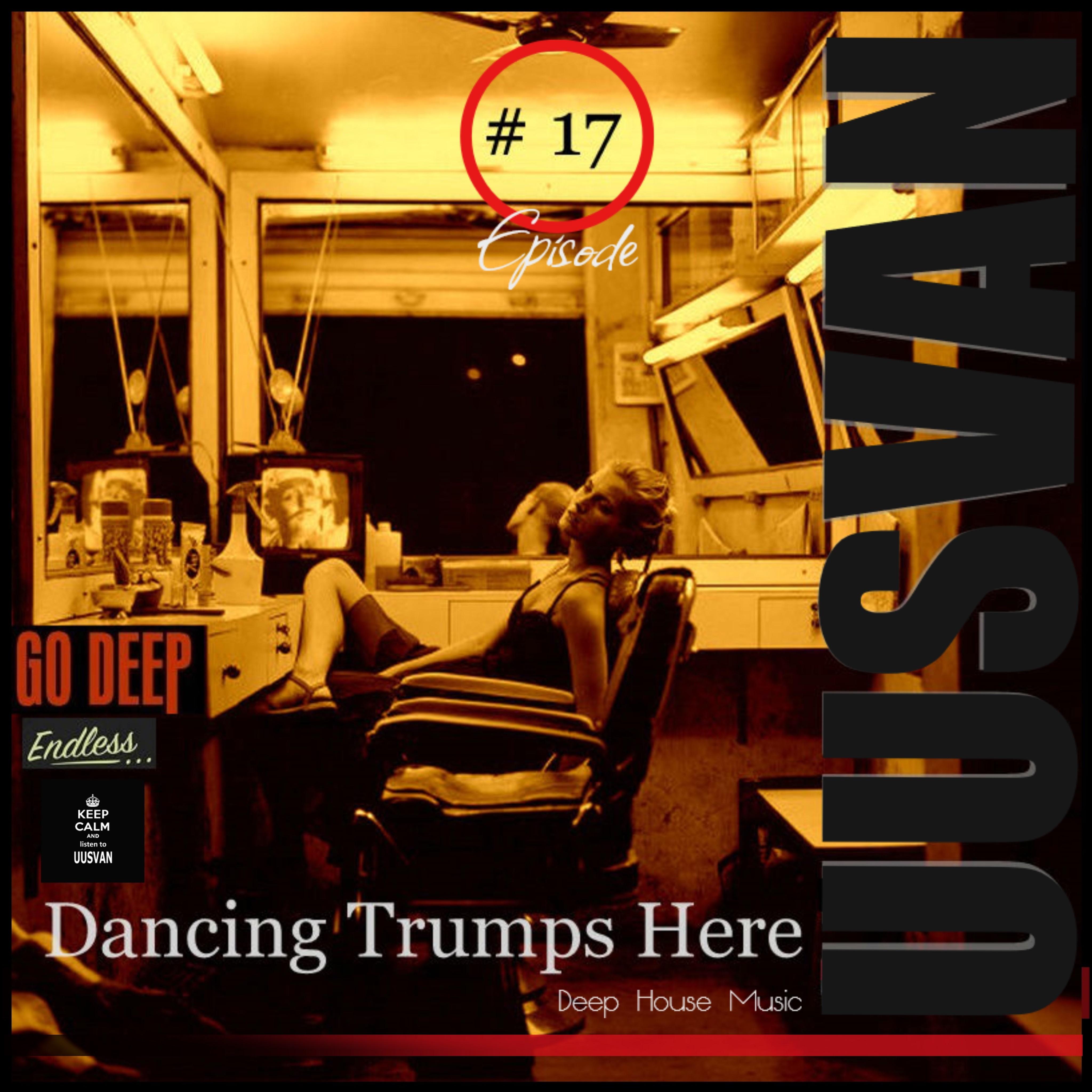 UUSVAN - Dancing T Here episode # 17 ()