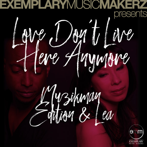Muzikman Edition & Lea - Love Don\'t Live Here Anymore  (The Lea & Muzikman Edition Classic Mix)