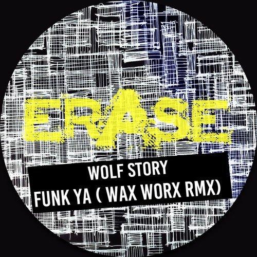 Wolf Story - Funk Ya (Wax Worx Rmx) ()