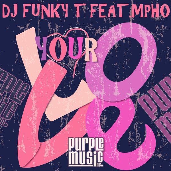 Dj Funky T feat. Mpho - Your Love (Original Mix)