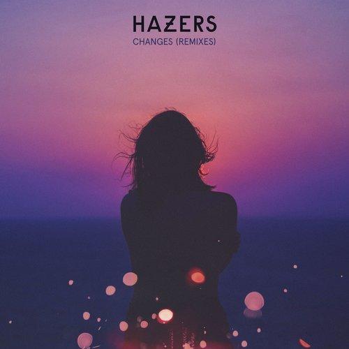 Hazers - Changes (Sebastian Perez Remix)