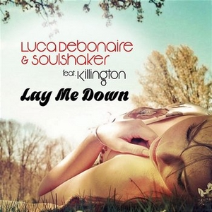 Luca Debonaire & Soulshaker Ft. Killington - Lay Me Down (Club Mix)