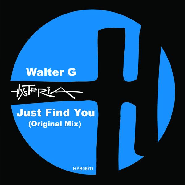 Walter G - Just Find You (Original Mix)