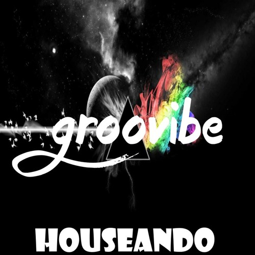 Groovibe - Houseando  (Original Mix)