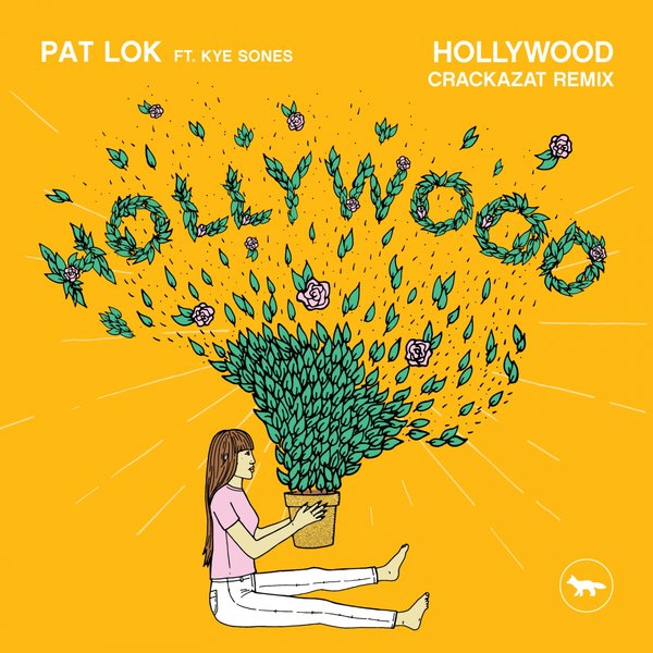 Pat Lok feat. Kye Sones - Hollywood (Crackazat Remix)