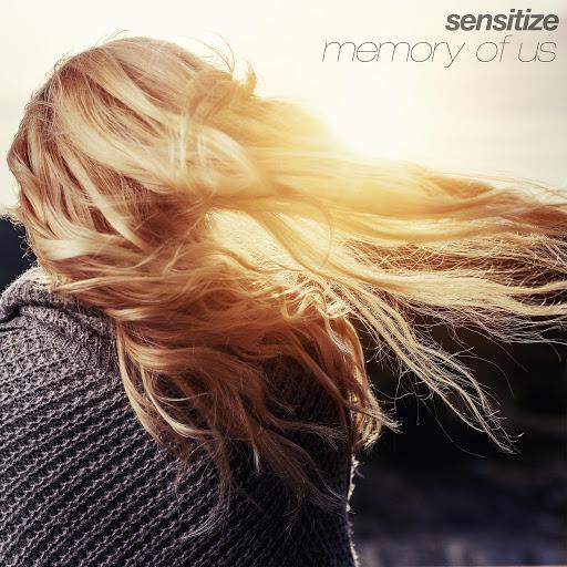 Sensitize - Memory Of Us (Original Mix)