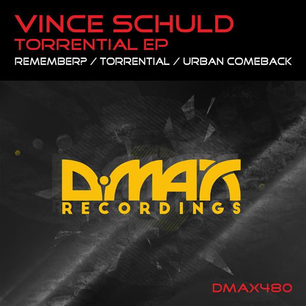 Vince Schuld - Torrential  (Original Mix)