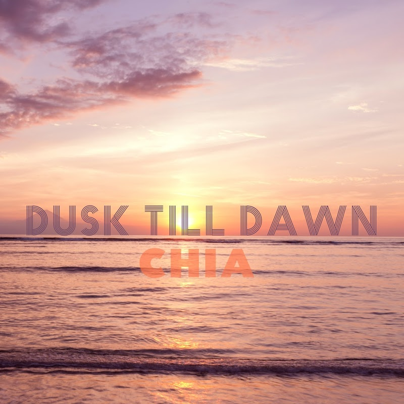 Chia - Dusk Till Dawn (Original Mix)