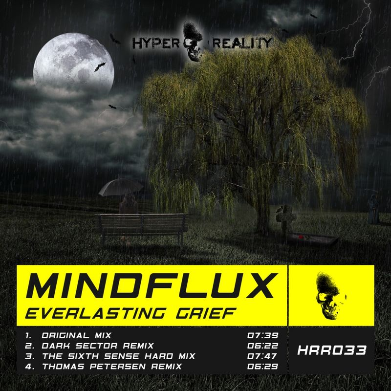 Mindflux - Everlasting Grief (The Sixth Sense Hard Mix) ()