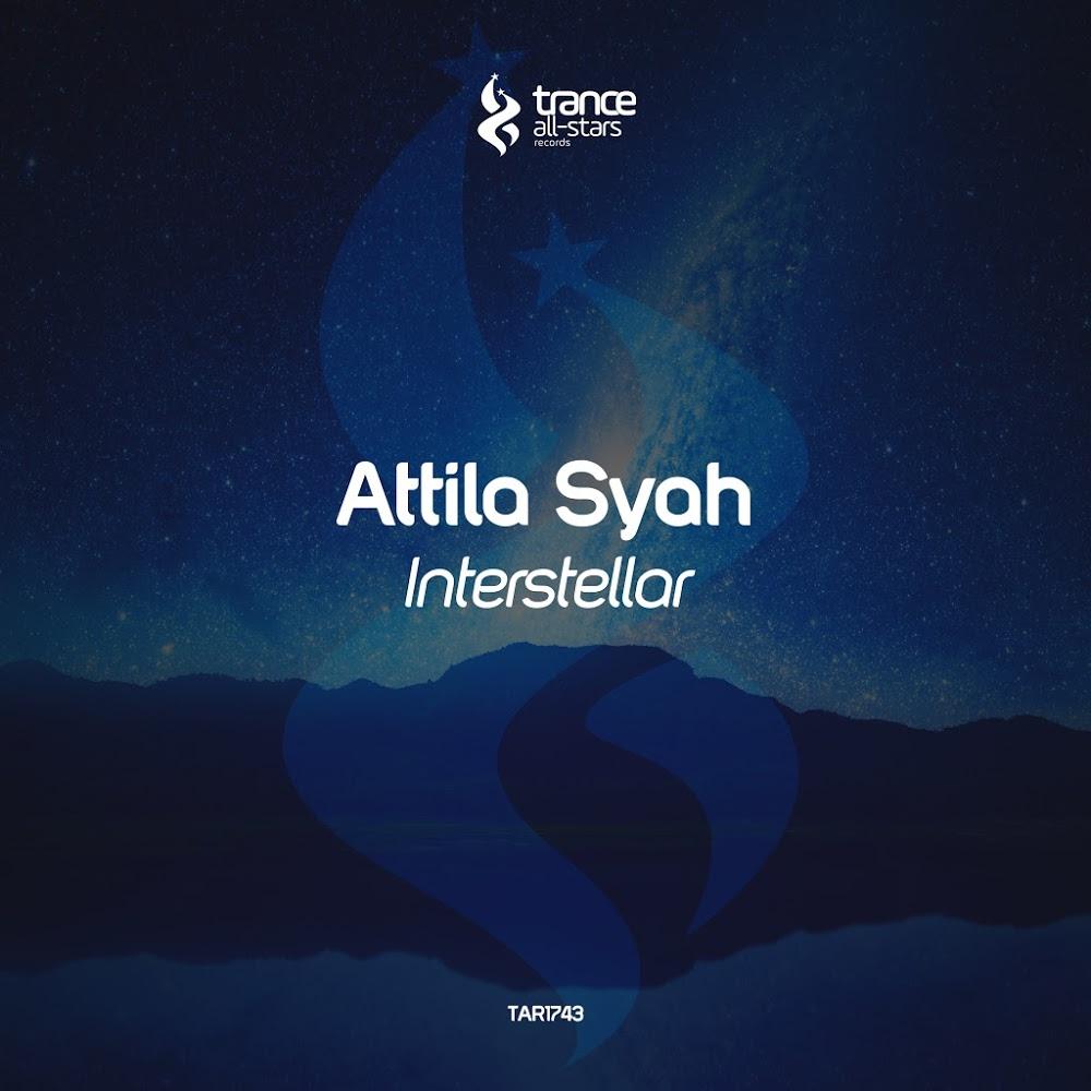 Attila Syah - Interstellar (Original Mix)