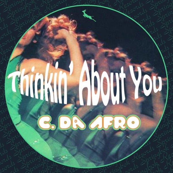 C. Da Afro - Thinkin\' About You  (Original Mix)