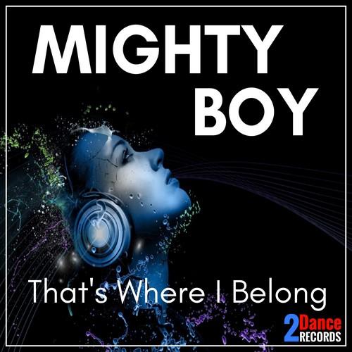 Mighty Boy - That\'s Where I Belong (Original Mix)